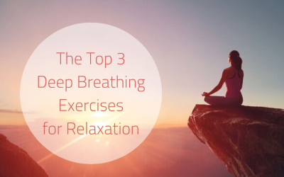 The Top 3 Deep Breathing Exercises for Relaxation