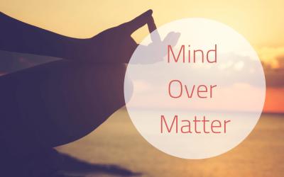 A Positive Mindset is Mind Over Matter